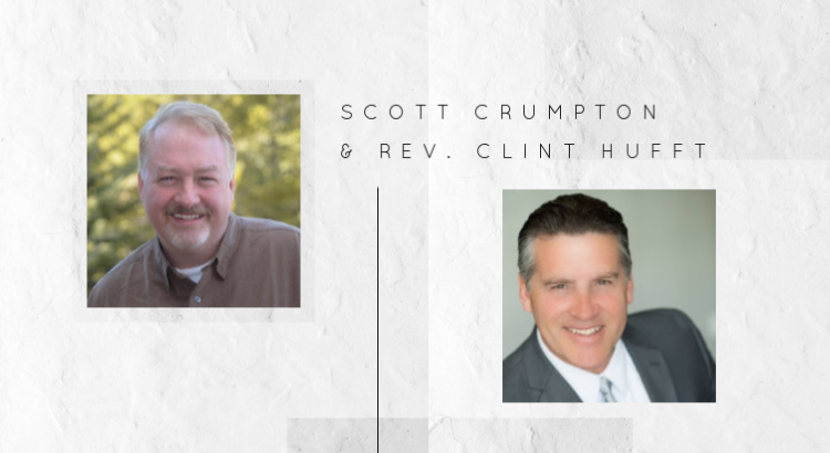 Scott Crumpton and Rev. Clint Hufft Marketing Podcast