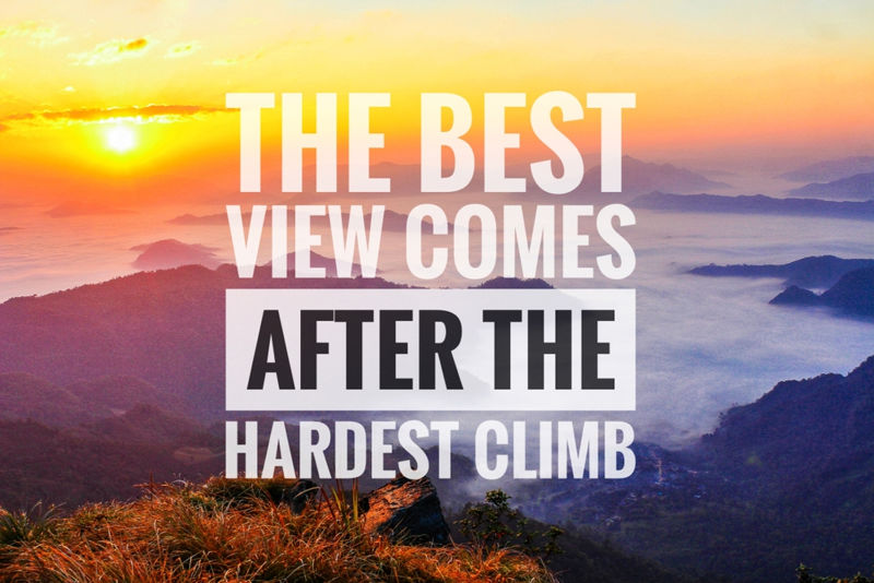 Quote The Best View Comes After The Hardest Climb
